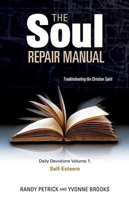The Soul Repair Manual  by  Randy Petrick
