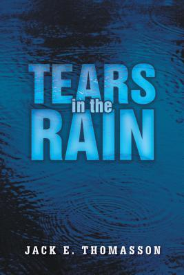 Tears in the Rain Jack Thomasson