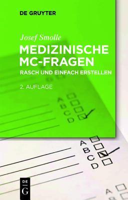 Medizinische MC-Fragen: Ein Praxisleitfaden F R Lehrende  by  Josef Smolle