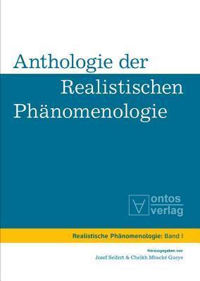 Anthologie Der Realistischen Phanomenologie Josef Seifert