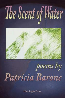 The Scent of Water Patricia Barone