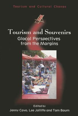 Tourism and Souvenirs: Glocal Perspectives from the Margins  by  Jenny Cave