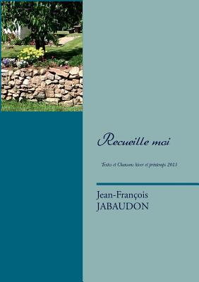 Recueille moi  by  Jean-Francois Jabaudon