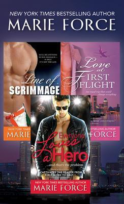 Marie Force Bundle: Line of Scrimmage, Love at First Flight, Everyone Loves a Hero  by  Marie Force