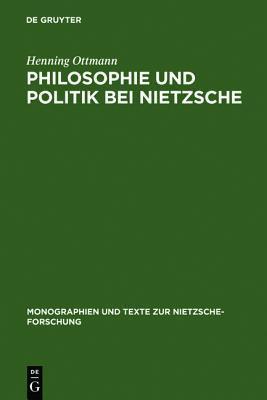 Philosophie Und Politik Bei Nietzsche Henning Ottmann