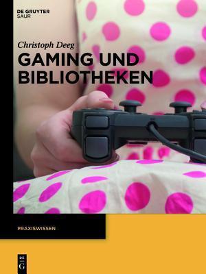 Gaming Und Bibliotheken Christoph Deeg