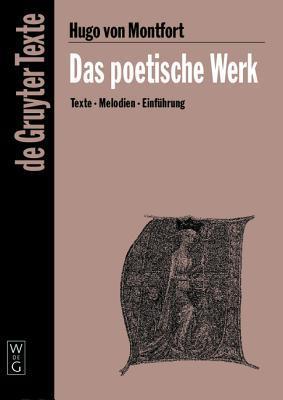 Das Poetische Werk Hugo Von Montfort