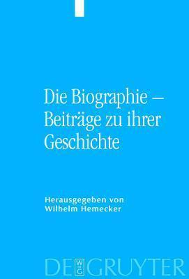 Die Biographie Beitr GE Zu Ihrer Geschichte  by  Wilhelm Hemecker