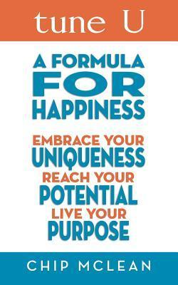 Tune U: A Formula for Happiness  by  Chip McLean