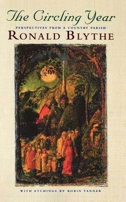 The Circling Year: Perspectives From A Country Parish  by  Ronald Blythe