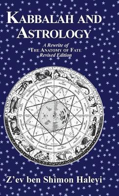 Kabbalah and Astrology  by  Zev Ben Shimon Halevi