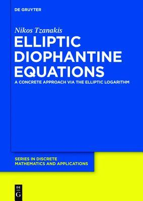 Elliptic Diophantine Equations: A Concrete Approach Via the Elliptic Logarithm Nikolaos G Tzanakis