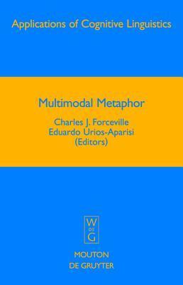 Multimodal Metaphor Charles J. Forceville
