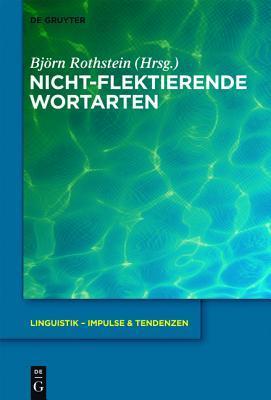 Nicht-Flektierende Wortarten  by  Björn Rothstein