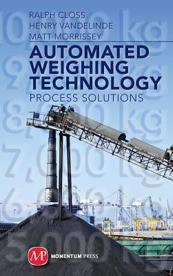 Automated Weighing Technology: Process Solutions Ralph Closs