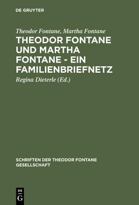 Theodor Fontane und Martha Fontane - ein Familienbriefnetz  by  Theodor Fontane