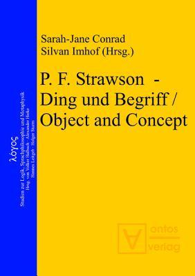 P. F. Strawson Ding Und Begriff / Object and Concept Sarah-Jane Conrad