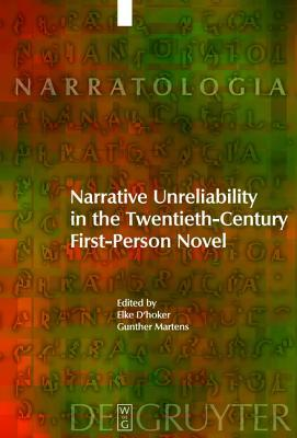 Narrative Unreliability in the Twentieth-Century First-Person Novel  by  Elke Dhoker