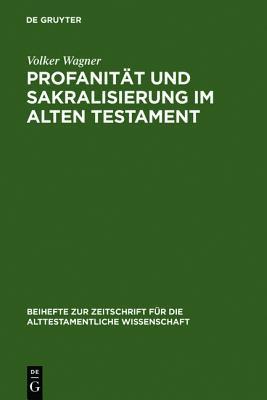 Profanit T Und Sakralisierung Im Alten Testament Volker Wagner