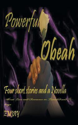 Powerful Obeah : A Glimpse of Love in the Caribbean Emjay