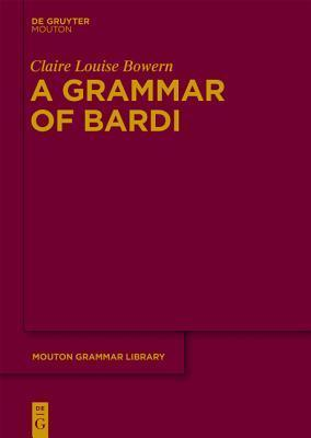 A Grammar of Bardi  by  Claire Bowern