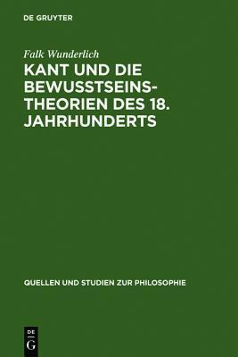 Kant Und Die Bewu Tseinstheorien Des 18. Jahrhunderts Falk Wunderlich