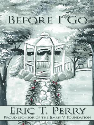 Before I Go  by  Eric T. Perry