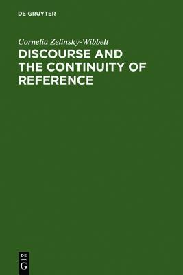 Discourse And The Continuity Of Reference: Representing Mental Categorization Cornelia Zelinsky-Wibbelt