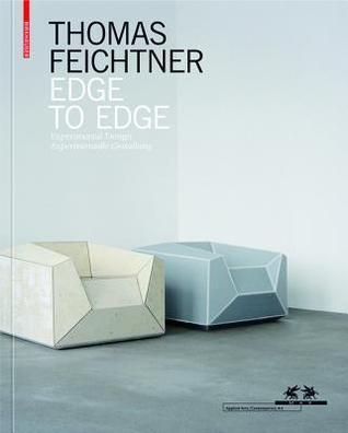 Thomas Feichtner Edge to Edge: Experimental Design / Experimentelle Gestaltung Thomas Feichtner