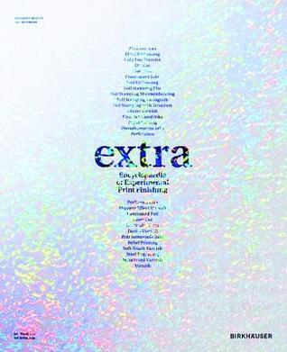 Extra: Encyclopaedia of Experimental Print Finishing  by  Franziska Morlok