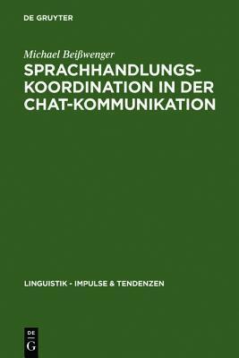 Sprachhandlungskoordination in Der Chat-Kommunikation Beisswenger Michael
