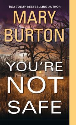 Youre Not Safe (Texas Rangers, #3)  by  Mary Burton