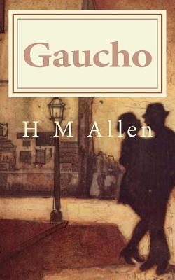 Gaucho: A Tale of Two Cultures  by  H M Allen