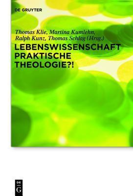 Lebenswissenschaft Praktische Theologie?! Thomas Klie