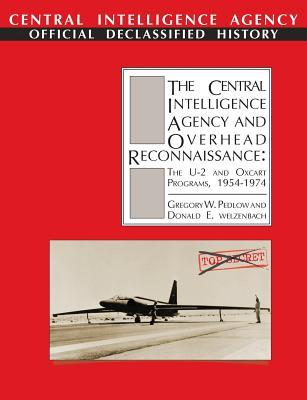 Cia And The U-2 Program, 1954-1974 Gregory W. Pedlow