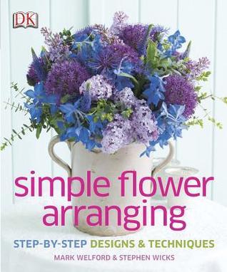 Simple Flower Arranging Mark Welford