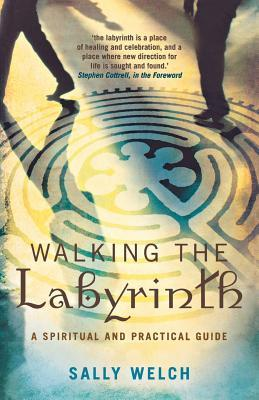 Walking The Labyrinth  by  Sally Welch