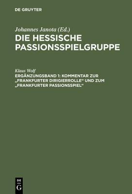Kommentar Zur Frankfurter Dirigierrolle Und Zum Frankfurter Passionsspiel  by  Klaus Wolf