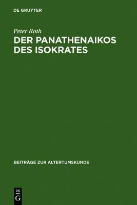 Der Panathenaikos Des Isokrates: Bersetzung Und Kommentar Peter Roth, Qc