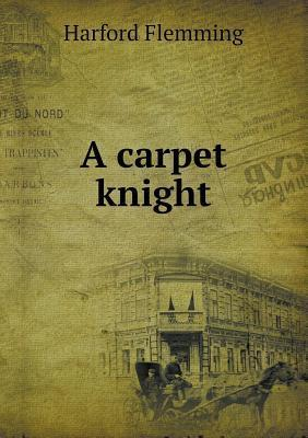 A Carpet Knight  by  Harford Flemming