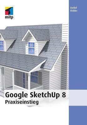 Google Sketchup 8 Detlef Ridder