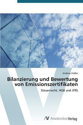 Bilanzierung Und Bewertung Von Emissionszertifikaten Glasser Andreas