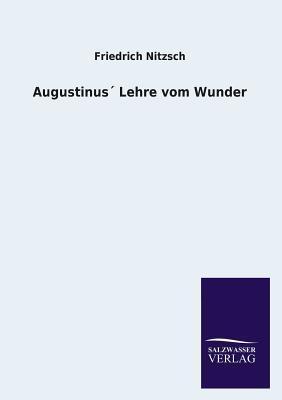 Augustinus Lehre Vom Wunder Friedrich Nietzsche