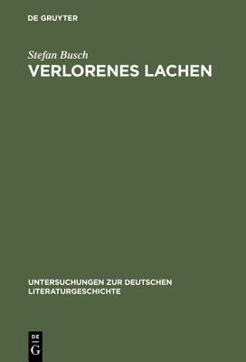 Verlorenes Lachen Stefan Busch