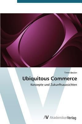 Ubiquitous Commerce  by  Becker Timm
