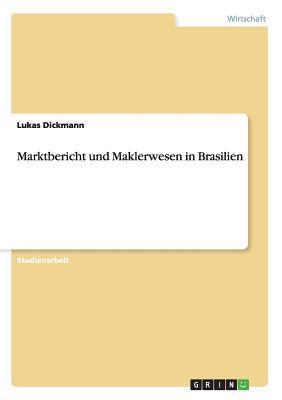 Marktbericht Und Maklerwesen in Brasilien Lukas Dickmann