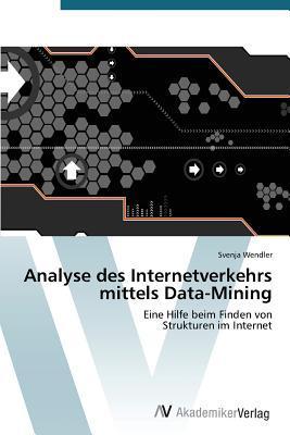 Analyse Des Internetverkehrs Mittels Data-Mining  by  Wendler Svenja