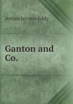 Ganton and Co Arthur Jerome Eddy