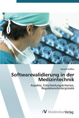 Softwarevalidierung in Der Medizintechnik Steffen Harald