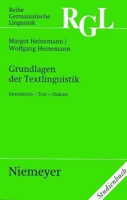 Grundlagen Der Textlinguistik: Interaktion - Text - Diskurs Margot Heinemann
